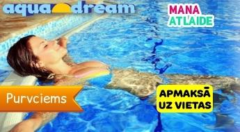 Aquadream SPA centrа apmeklējums tikai par 7.50€: baseins+ kaskāde+ pirts/sauna+ džakuzi!
