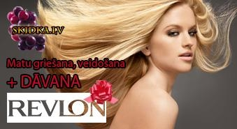 Matu griešana, veidošana + DĀVANA (matu kopšanas līdzekļi no firmas Revlon). Atlaide 50%
