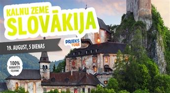 Kalnu zeme - Slovākija. Spiškas novads – Zemie un Augstie Tatri. 5 dienas.